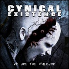 Cynical Existence - We Are The Violence