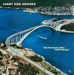Agent Side Grinder - The Transatlantic Tape Project