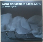 Agent Side Grinder - Go (Bring It) Back ( Vinyl, Single)