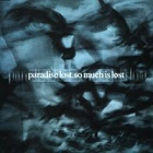 Paradise Lost - So Much Is Lost