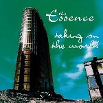 The Essence - Taking On The World