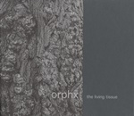 Orphx - The Living Tissue
