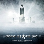 Dope Stars Inc. - Criminal Intents / Morning Star (Unlimited Edition)