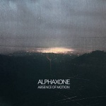 Alphaxone - Absence of Motion