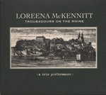 Loreena McKennit - Troubadours On The Rhine