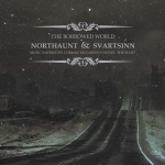 Svartsinn - & Northaunt - he Borrowed World (CD)