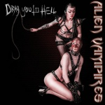 Alien Vampires - Drag You To Hell