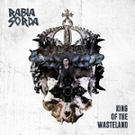 Rabia Sorda - King of The Wasteland