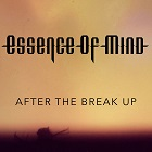 Essence Of Mind - After The Break Up  (EP)