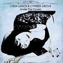 Lydia Lunch - & Cypress Grove - Under the Covers (CD)