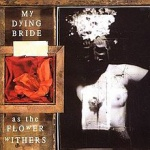 My Dying Bride - As the Flower Withers (CD)