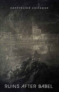 Controlled Collapse - Ruins After Babel (EP)