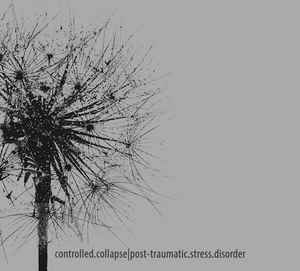Controlled Collapse - Post-Traumatic Stress Disorder (CD)