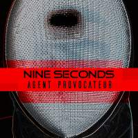 Nine Seconds - Agent Provocateur