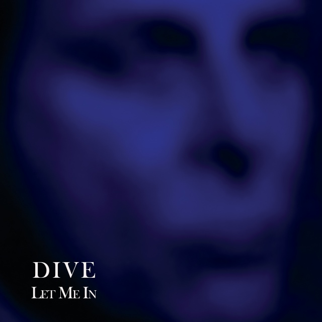 Dive - Let Me In (