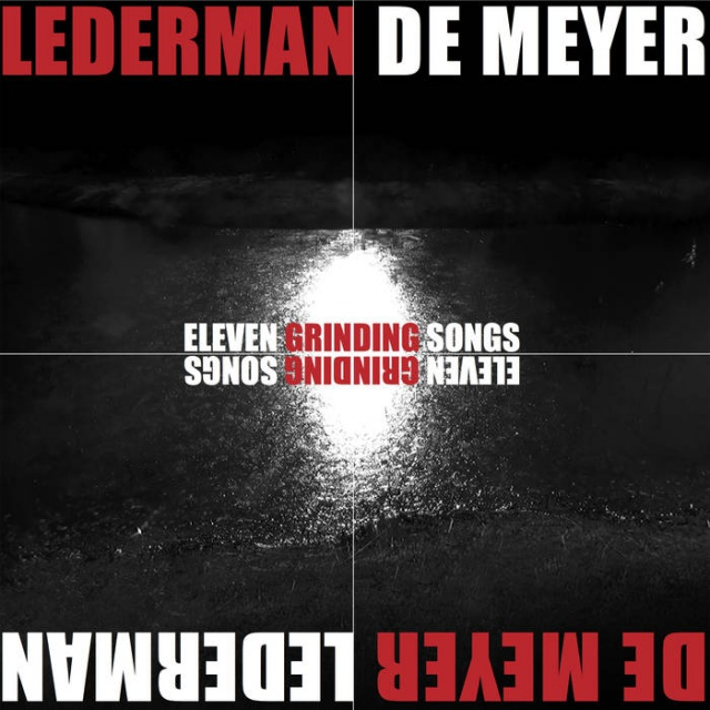 Lederman & De Meyer - Eleven Grinding Songs