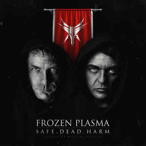 Frozen Plasma - Safe. Dead. Harm