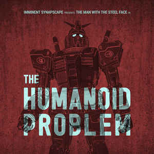 Synapscape - & Imminent - The Humanoid Problem