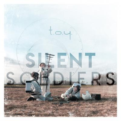 T.O.Y. - Silent Soldiers