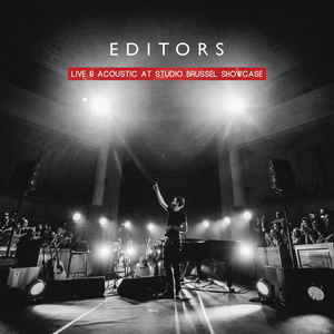 Editors - Live & Acoustic At Studio Brussel Showcase