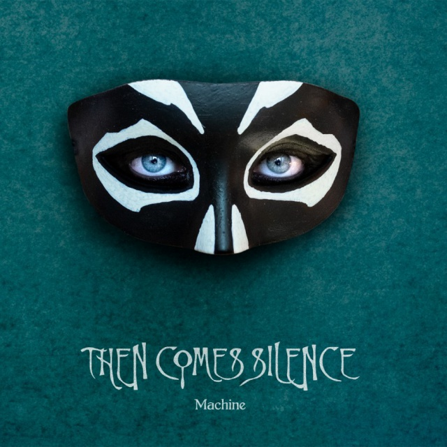 Then Comes Silence - Machine