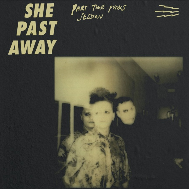 She Past Away - Part Time Punks Session