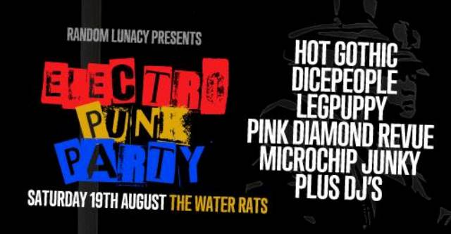 Random Lunacy Presents - Electro Punk Party - London, The Water Rats