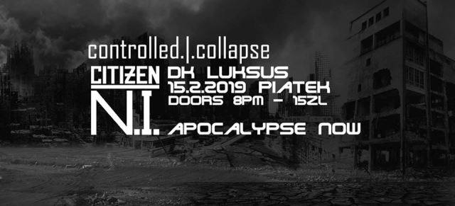 Citizen N.I./Controlled Collapse - Wrocław, D.K. Luksus