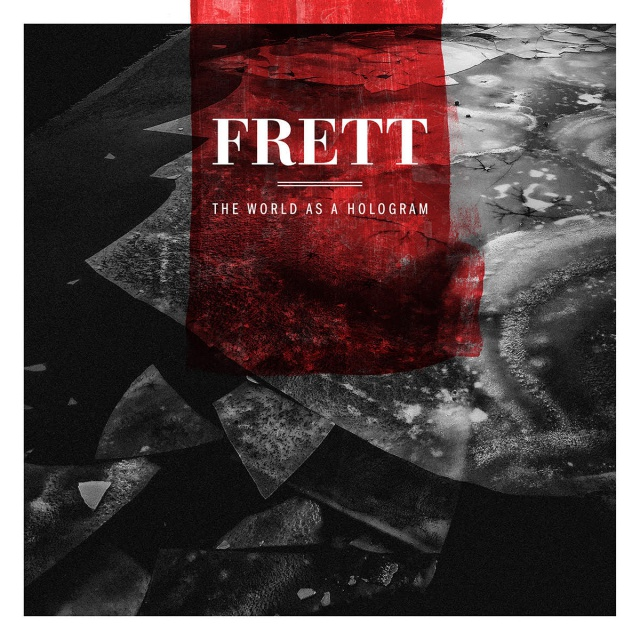 Frett - The World as a Hologram