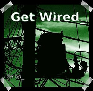 Get Wired_ - Demo
