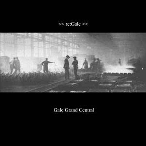 Gale grand Central - Re:Gale