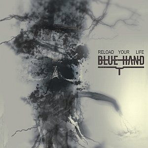 Blue Hand - Reload Your Life