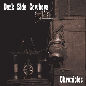 Dark Side Cowboys - Chronicles