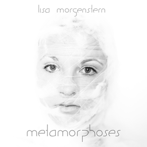 Lisa Morgenstern - Metamorphoses