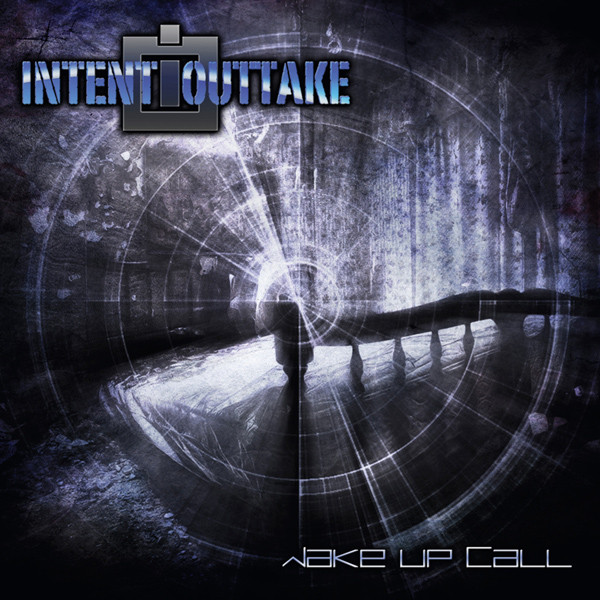Intent:Outtake - Wake Up Call